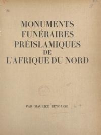 M. E. Naegelen et Maurice Reygasse - Monuments funéraires préislamiques de l'Afrique du Nord.
