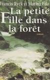 M Edo et Francis Ryck - La petite fille dans la forêt.