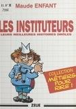 M Enfant - Les instituteurs - Leurs meilleures histoires drôles.