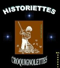 M.F. Honoré - Historiettes croquignolettes.