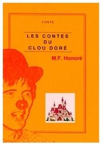 M.F. Honoré - Les contes du clou doré.