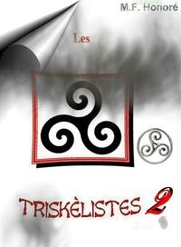 M.F. Honoré - LES TRISKÈLISTES 2.