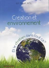 M F Robert - Création et environnement - Et le chrétien dans tout ça ?.