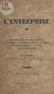 M. Finot - L'entreprise - Exposé fait le 14 mai 1943 aux élèves du Centre école de formation d'agents de maîtrise et de l'École supérieure de filature et de tissage de l'Est.