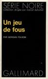 M Folsom - Un Jeu de fous.