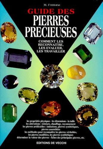 M Fontana - Guide des pierres précieuses - Comment les reconnaître, les évaluer, les travailler.