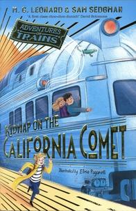 M-G Leonard et Sam Sedgman - Adventures on Trains  : Kidnap on the California Comet.