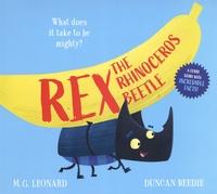 M.G. Leonard et Duncan Beedie - Rex the Rhinoceros Beetle.