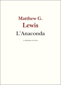 M. G. Lewis et Matthew Gregory Lewis - L'Anaconda.