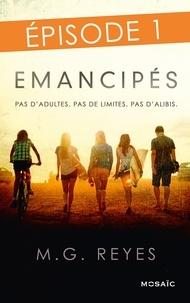 M-G Reyes - Emancipés - Episode 1.