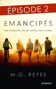 M-G Reyes - Emancipés - Episode 2.