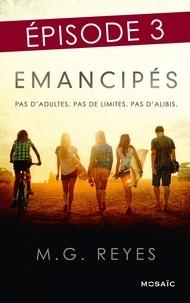 M-G Reyes - Emancipés - Episode 3.