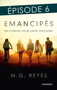 M-G Reyes - Emancipés - Episode 6.