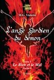 M.g. Violette - L'ange gardien du démon - Tome 1, Le bien et le mal Partie 1.