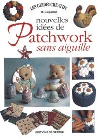 M Gasparini - Nouvelles idées de patchwork sans aiguille.