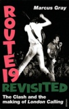 M Gray - Route 19 Revisited - The Clash and the Making of London Calling.