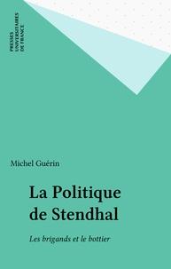 M Guerin - La Politique de Stendhal - Les brigands et le bottier.