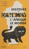 M. Guilhem et V. Koubetti - Histoire du Dahomey - L'Afrique, le monde. Cours moyens.