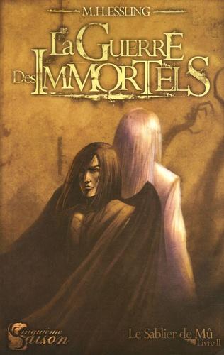 M-H Essling - Le Sablier de Mû Tome 2 : La Guerre des Immortels.