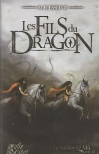 M-H Essling - Le Sablier de Mû Tome 3 : Les fils du dragon.