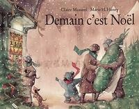 M-H Henry et Claire Masurel - Demain c'est Noël.