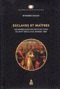 Esclaves et maîtres - Les Mamelouks des Beys de Tunis du XVIIe siècle aux années 1880.pdf