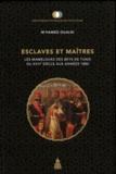 M'hamed Oualdi - Esclaves et maîtres - Les Mamelouks des Beys de Tunis du XVIIe siècle aux années 1880.