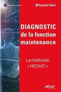 """M'hamed Tahiri - Diagnostic de la fonction maintenance - La méthode """"Mediat""""."""