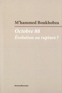 M'hammed Boukhobza - Octobre 88 - Evolution ou rupture ?.