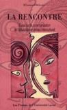 M'hammed Mellouki - La rencontre - Essai sur la communication et l'éducation en milieu interculturel.