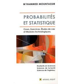 M'hammed Mountassir - Probabilités et statistique - Cours, exercices, études de cas et modules technologiques.