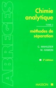 M Hamon et Georges Mahuzier - CHIMIE ANALYTIQUE. - Tome 2, Méthodes de séparation, 2ème édition.