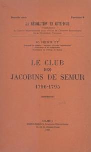 M. Henriot et René Durand - Le club des jacobins de Semur - 1790-1795.