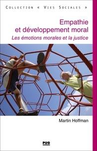 M Hoffman - EMPATHIE ET DEVELOPPEMENT MORAL - Les émotions morales et la justice.