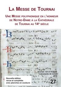 M. Huglo et Jean Dumoulin - La Messe de Tournai. Une messe polyphonique en l'honneur de Notre-Dame à la cathédrale de Tournai au XIVe siècle - Étude et nouvelle transcription.