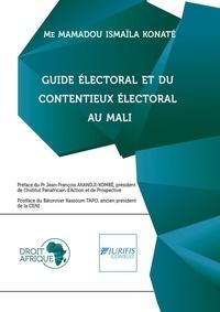 M i. Konate - Mali - Guide électoral et du contentieux électoral.