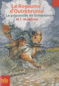 M-I McAllister - Le Royaume d'Outrebrume Tome 2 : Le prisonnier de Grisemine.