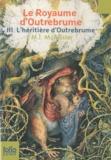 M-I McAllister - Le Royaume d'Outrebrume Tome 3 : L'héritière d'Outrebrume.