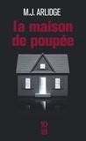 M-J Arlidge - La maison de poupée.