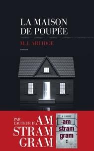 M. J. Arlidge - La maison de poupée.