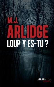 M. J. Arlidge - Loup y es-tu ?.