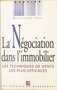 M-J Costa - La négociation dans l'immobilier - Les techniques de vente les plus efficaces.