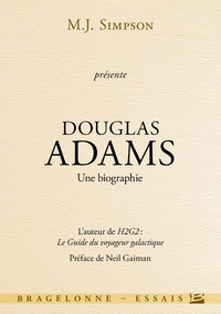 M-J Simpson - Douglas Adams - Une biographie.