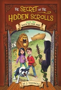 M. J. Thomas - The Secret of the Hidden Scrolls: Race to the Ark, Book 2.