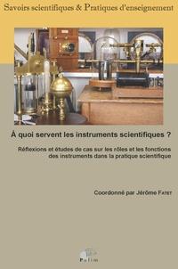 A quoi servent les instruments scientifiques ? - Réflexions et études.pdf