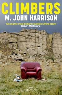 M. John Harrison et Robert Macfarlane - Climbers - A Novel.