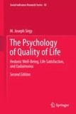 M. Joseph Sirgy - The Psychology of Quality of Life - Hedonic Well-Being, Life Satisfaction, and Eudaimonia.