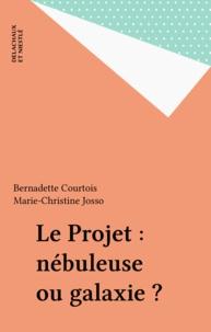 M Josso et B Courtois - Le projet - Nébuleuse ou galaxie ?.