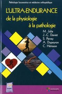 M. Julia et J. -C. Daviet - L'ultra-endurance : de la physiologie à la pathologie.