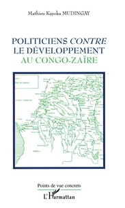 M k. Mudingay - Politiciens contre le developpement au congo-zaire.